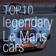 Die Top 10 Le Mans Legenden