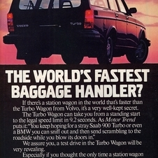 Volvo ran a series of advertisements in the US touting the speed of the turbo wagon